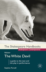 The White Devil, a Palgrave Shakespeare's Contemporaries Handbook by Stephen Purcell