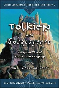 Tolkien and Shakespeare:  Essays on Shared Themes and Languages Edited by Janet Brennan Croft
